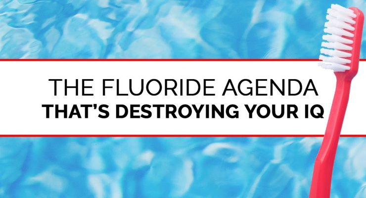 The Fluoride Agenda That's Destroying Your IQ