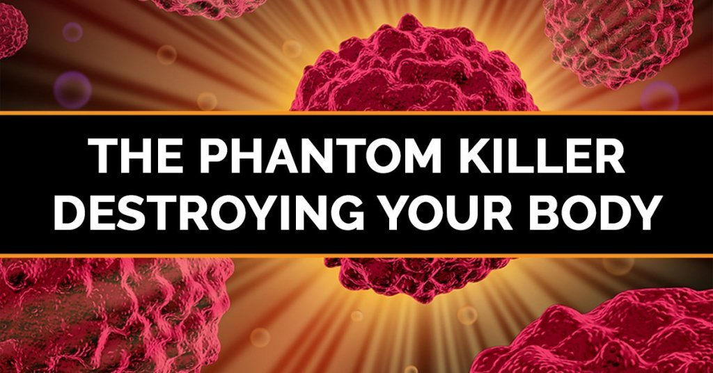 The Phantom Killer Destroying Your Body